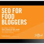 SEO for Food Bloggers eBook Update!