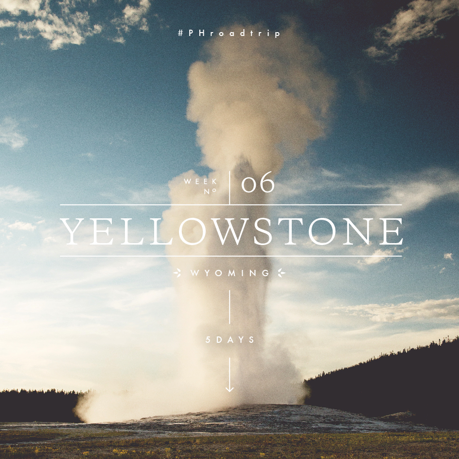 Week 6: Yellowstone National Park | picklesnhoney.com #PHroadtrip