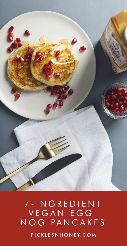 Easy Vegan Egg Nog Pancakes! 7 Ingredients | picklesnhoney.com #recipe #vegan #eggnog #holidays #pancakes #dairyfree #breakfast #brunch #SilkHolidays